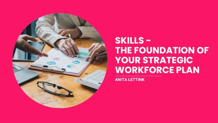 Sep 1: Skills – The Foundation of Your Strategic Workforce Plan